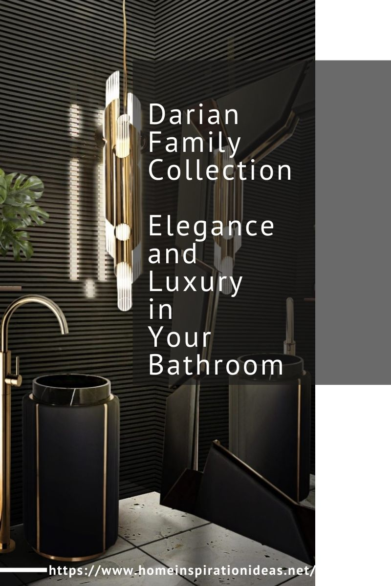 Darian Family Collection, Elegance and Luxury in Your Bathroom home inspiration ideas