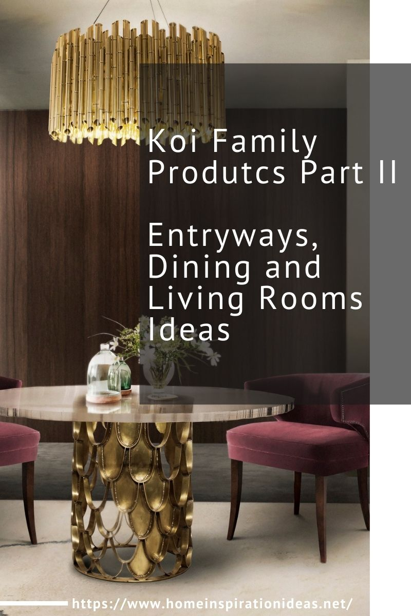 Koi Family Products Part II, Entryways, Dining and Living Rooms Ideas home inspiration ideas
