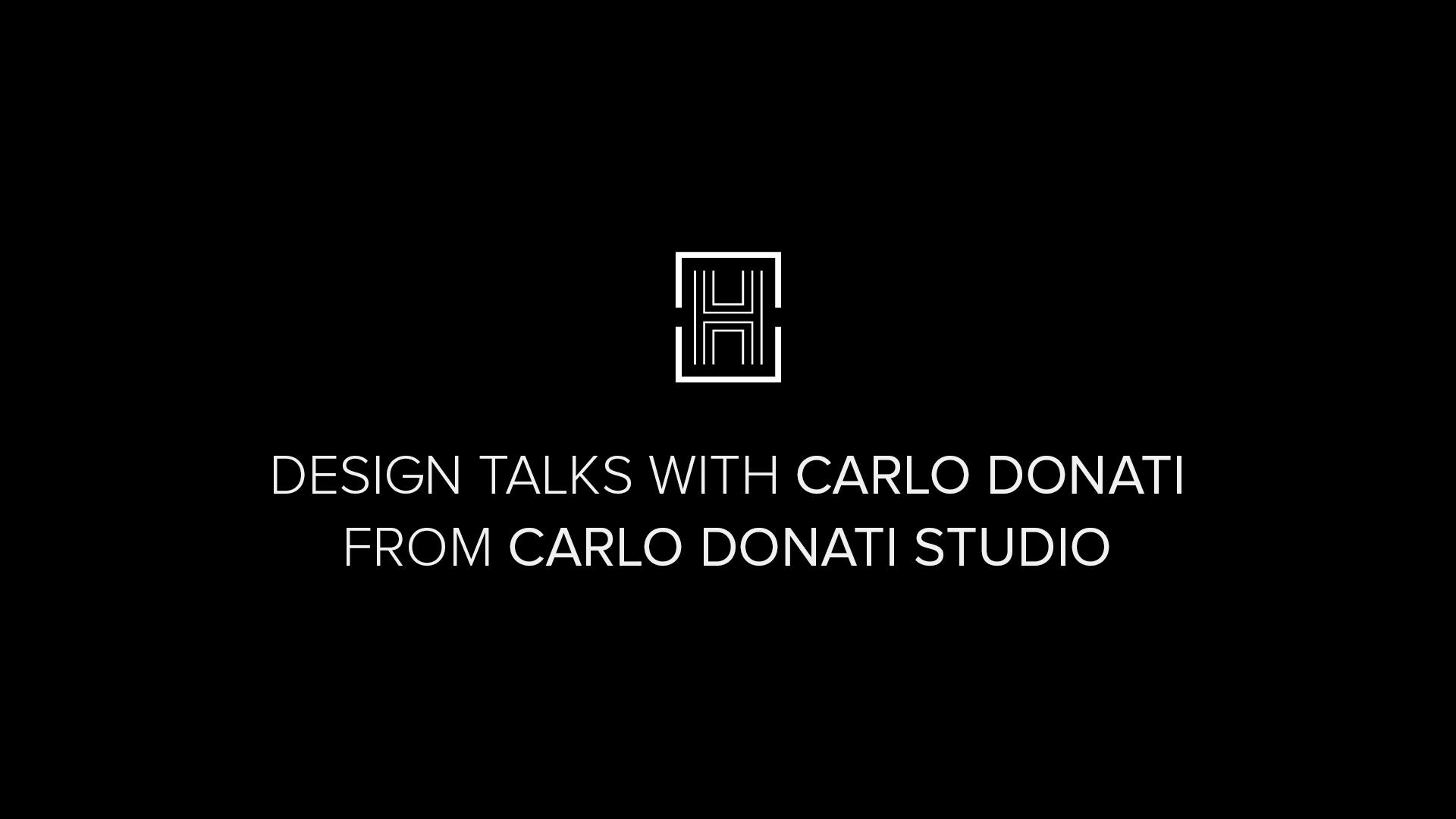 Design Talks Invites Carlo Donati Studio - Italian Design Striving For Perfection home inspiration ideas